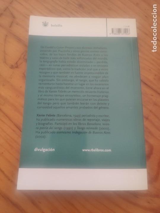 Libros de segunda mano: DE CARLOS GARDEL AL TANGO ELECTRÓNICO. XAVIER FEBRÉS. RBA BOLSILLO. 2008. Dedicatoria autógrafa. - Foto 6 - 288657393