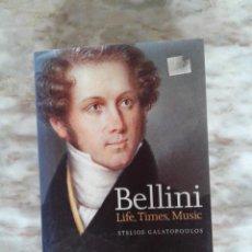 Libros de segunda mano: BELLINI, LIFE, TIMES, MUSIC BY STELIOS GALATOPOULOS TAPA DURA. Lote 288657828