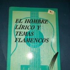 Libros de segunda mano: EL HOMBRE LIRICO Y TEMAS FLAMENCOS EUGENIO CARRASCO. Lote 288702603