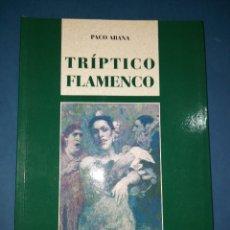 Libros de segunda mano: TRIPTICO FLAMENCO PACO ARANA. Lote 288703393