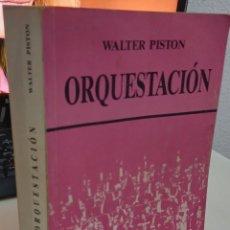 Libros de segunda mano: ORQUESTACIÓN - PISTÓN, WALTER. Lote 288704018