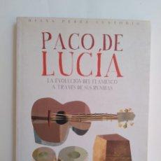Libros de segunda mano: PACO DE LUCÍA LA EVOLUCIÓN DEL FLAMENCO A TRAVÉS DE SUS RUMBAS / DIANA PEREZ CUSTODIO. Lote 288717928