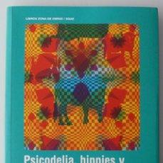 Libros de segunda mano: PSICODELIA, HIPPIES Y UNDERGROUND EN ESPAÑA - GARCÍA LLORET - ZONA DE OBRAS. Lote 289490703
