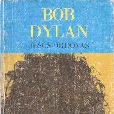 Libros de segunda mano: BOB DYLAN - JESÚS ORDOVAS. Lote 289498323