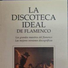 Libros de segunda mano: LA DISCOTECA IDEAL DEL FLAMENCO. Lote 290046073