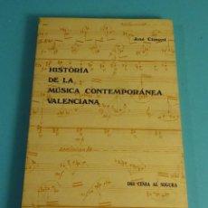 Libros de segunda mano: HISTORIA DE LA MÚSICA CONTEMPORÁNEA VALENCIANA. JOSÉ CLIMENT. DEL CENIA AL SEGURA.. Lote 293788278