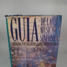 Libros de segunda mano: GUÍA DE LA MÚSICA SINFÓNICA DIRIGIDA POR FRANCOIS RENÉ TRANCHEFORT. Lote 293801638