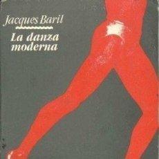 Libros de segunda mano: JACQUES BARIL. LA DANZA MODERNA.. Lote 293979888