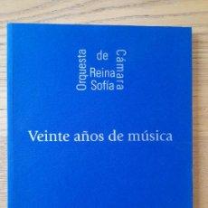 Libros de segunda mano: MUSICA. VEINTE AÑOS DE MUSICA, ORQUESTA DE CAMARA REINA SOFIA, J.L. GARCIA DEL BUSTO 2004. Lote 294434833