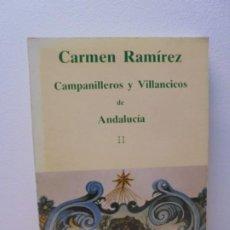 Libros de segunda mano: CARMEN RAMIREZ. CAMPANILLEROS Y VILLANCICOS DE ANDALUCIA. II. DEDICADO POR AUTORA. 1984.. Lote 295464858
