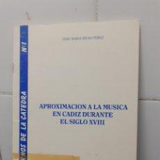 Libros de segunda mano: APROXIMACION A LA MUSICA EN CADIZ DURANTE EL SIGLO XVIII, CADIZ 1986, ESTADO ACEPTABLE. Lote 295855148