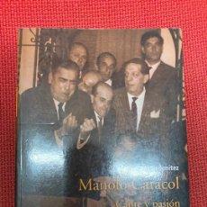 Libros de segunda mano: MANOLO CARACOL, CANTE Y PASIÓN. CATALINA LEÓN BENÍTEZ. ALMUZARA, 2008.. Lote 295996093