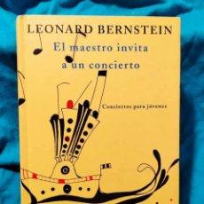 Libros de segunda mano: EL MAESTRO INVITA A UN CONCIERTO - LEONARD BERNSTEIN - EDICIONES SIRUELA 2002. Lote 296003153