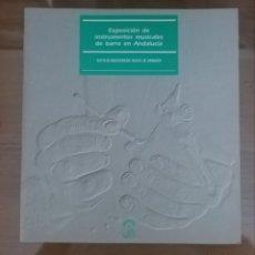 Libros de segunda mano: EXPOSICIÓN DE INSTRUMENTOS MUSICALES DE BARRO EN ANDALUCÍA. Lote 296060993