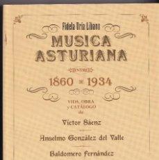 Libros de segunda mano: FIDELA URÍA LÍBANO: MÚSICA ASTURIANA ENTRE 1860-1934. 1997. VÍCTOR SÁEZ, BALDOMERO FERNÁNDEZ, ANSEL. Lote 297384863