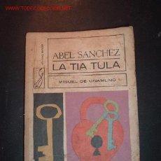 Libros de segunda mano: ABEL SANCHEZ(HISTORIA DE UNA PASION) ,LA TIA TULA POR MIGUEL UNAMUNO,1970. Lote 16947279