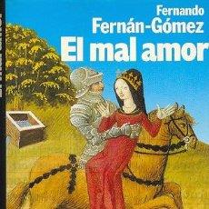 Libros de segunda mano: FERNAN-GOMEZ, FERNANDO - EL MAL AMOR. FINALISTA PREMIO PLANETA 1,987, PRIMERA EDICIÓN. Lote 26953891
