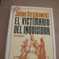Libros de segunda mano - EL VICTIMARIO DEL INQUISIDOR--JULIAN STRYJKOWSKI-ULTRAMAR EDT.1ª. EDC.- 1979. VER FOTOS. - 15528490