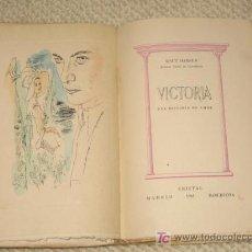 Libros de segunda mano: VICTORIA, UNA HISTORIA DE AMOR, POR KNUT HAMSUN. 1941. 1ª EDICIÓN. Lote 26722670