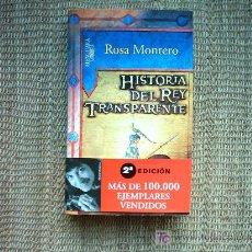 Libros de segunda mano: ROSA MONTERO. HISTORIA DEL REY TRANSPARENTE. 2ª EDICIÓN. 2005.. Lote 7907902
