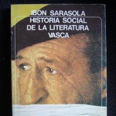 Libros de segunda mano: HISTORIA SOCIAL DE LA LITERATURA VASCA, IBON SARASOLA. AKAL BOLSILLO. 1982 192 PAG. Lote 8282707