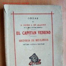 Libros de segunda mano: EL CAPITÁN VENENO - HISTORIA DE MIS LIBROS - D. PEDRO A. DE ALARCÓN - MADRID 1944 . Lote 20460712