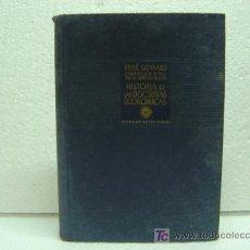 Libros de segunda mano: HISTORIA DE LAS DOCTRINAS ECONÓMICAS POR RENÉ GONNARD.AGOSTO DE 1948.MAS FOTOS.IMPRESO EN MÉXICO.. Lote 20350250