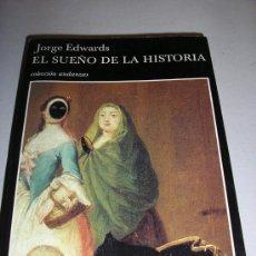Libros de segunda mano: JORGE EDWARDS-EL SUEÑO DE LA HISTORIA-1ª EDICIÓN.. Lote 27462371