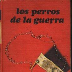 Libros de segunda mano: LOS PERROS DE LA GUERRA. FREDERICK FORSYTH.. Lote 40930279