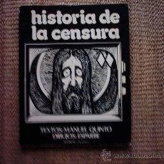 Libros de segunda mano: HISTORIA DE LA CENSURA. TEXTOS: MANUEL QUINTO. DIBUJOS: ESPARBE. 1ª EDICIÓN 1977. . Lote 11898960