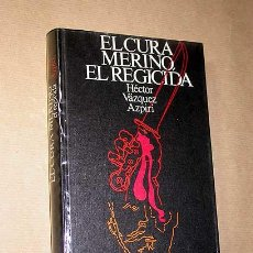 Libros de segunda mano: EL CURA MERINO, EL REGICIDA. HÉCTOR VÁZQUEZ-AZPIRI. CÍRCULO DE LÉCTORES 1976. GUERRILLEROS, CARLISMO. Lote 27553474