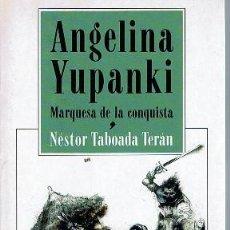 Libros de segunda mano - APOSTROFE. NOVELA HISTORICA. ANGELINA YUPANKI. NESTOR TABOADA TERAN. - 15086085