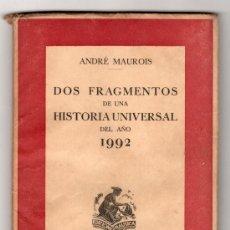 Libros de segunda mano: DOS FRAGMENTOS DE UNA HISTORIA UNIVERSAL DEL AÑO 1992 POR ANDRE MAUROIS.ED. NAUSICA. BARCELONA 1941. Lote 14590024