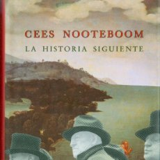 Libros de segunda mano: CEES NOOTEBOOM. LA HISTORIA SIGUIENTE. MADRID, 1992.. Lote 14080989