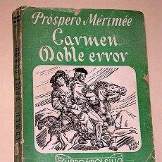 Libros de segunda mano: CARMEN - DOBLE ERROR. PRÓSPERO MÉRIMÉE. EDICIONES RAMOS, COLECCIÓN LIBRO DE BOLSILLO, SIN FECHA.++++. Lote 26498256