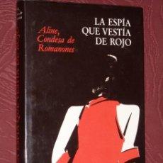 Libros de segunda mano: LA ESPÍA QUE VESTÍA DE ROJO POR ALINE(CONDESA DE ROMANONES) DE CÍRCULO DE LECTORES EN BARCELONA 1988. Lote 21971314