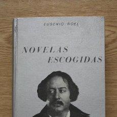 Libros de segunda mano: NOVELAS ESCOGIDAS. NOEL (EUGENIO). Lote 16311312