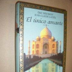 Libros de segunda mano: ERIC DESCHODT Y JEAN - CLAUDE LATTÉS: EL ÚNICO AMANTE. , 2001. Lote 26249264