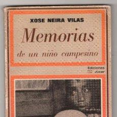 Libros de segunda mano: MEMORIAS DE UN NIÑO CAMPESINO POR XOSE NEIRA VILAS. EDICIONES JUCAR 1ª ED. MADRID MAYO DE 1974. Lote 25152053