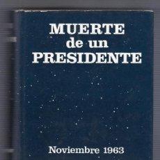 Libros de segunda mano: MUERTE DE UN PRESIDENTE POR WILLIAM MANCHESTER. EDITORIAL NOGUER 2ª ED. MADRID ABRIL 1967. Lote 16412617