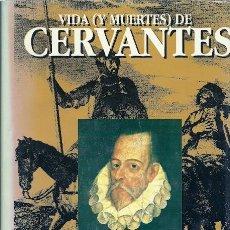 Libros de segunda mano: VIDA (Y MUERTES) DE CERVANTES / STEPHEN MARLOWE. Lote 22341408