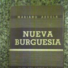Libros de segunda mano: NUEVA BURGUESIA, POR MARIANO AZUELA - CLUB DEL LIBRO - ARGENTINA - 1941 - RARO. Lote 26915980
