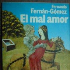 Libros de segunda mano: EL MAL AMOR. FERNÁN-GÓMEZ, FERNANDO. 1987. PLANETA. Lote 16931702