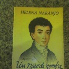 Libros de segunda mano: UN NIÑO DE NOMBRE SIMON (SIMÓN BOLÍVAR), POR H. NARANJO - VADELL HNOS.- VENEZUELA - 1992 - RARO. Lote 25756091