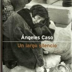 Libros de segunda mano: UN LARGO SILENCIO / ÁNGELES CASO * PREMIO FERNANDO LARA DE NOVELA 2000 *. Lote 27323145