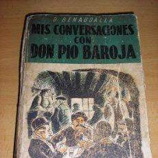 Libros de segunda mano: D. BENAUDALLA-MIS CONVERSACIONES CON DON PIO BAROJA-1ª EDICIÓN-1945. Lote 26545077