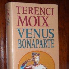 Libros de segunda mano: VENUS BONAPARTE POR TERENCI MOIX DE CÍRCULO DE LECTORES EN BARCELONA 1994. Lote 17880409
