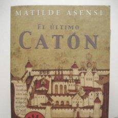 Libros de segunda mano: 'EL ÚLTIMO CATÓN', DE MATILDE ASENSI.. Lote 18177789