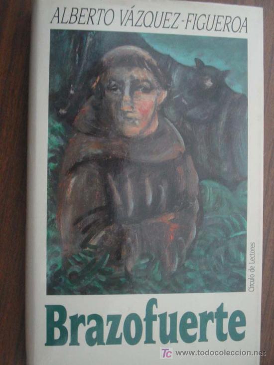 BRAZOFUERTE. VÁZQUEZ-FIGUEROA, ALBERTO. 1991. CÍRCULO DE LECTORES (Libros de Segunda Mano (posteriores a 1936) - Literatura - Narrativa - Novela Histórica)