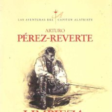 Libros de segunda mano: LIMIEZA DE SANGRE - ARTUR PEREZ REVERTE ALFAGUARA CAPITAN ALATRISTE. Lote 18325796